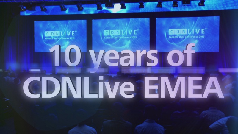 10 Years of CDNLive EMEA User Conference